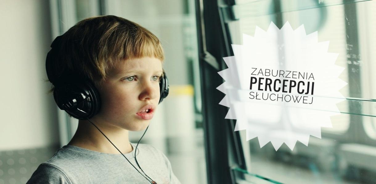 Zaburzenia percepcji słuchowej