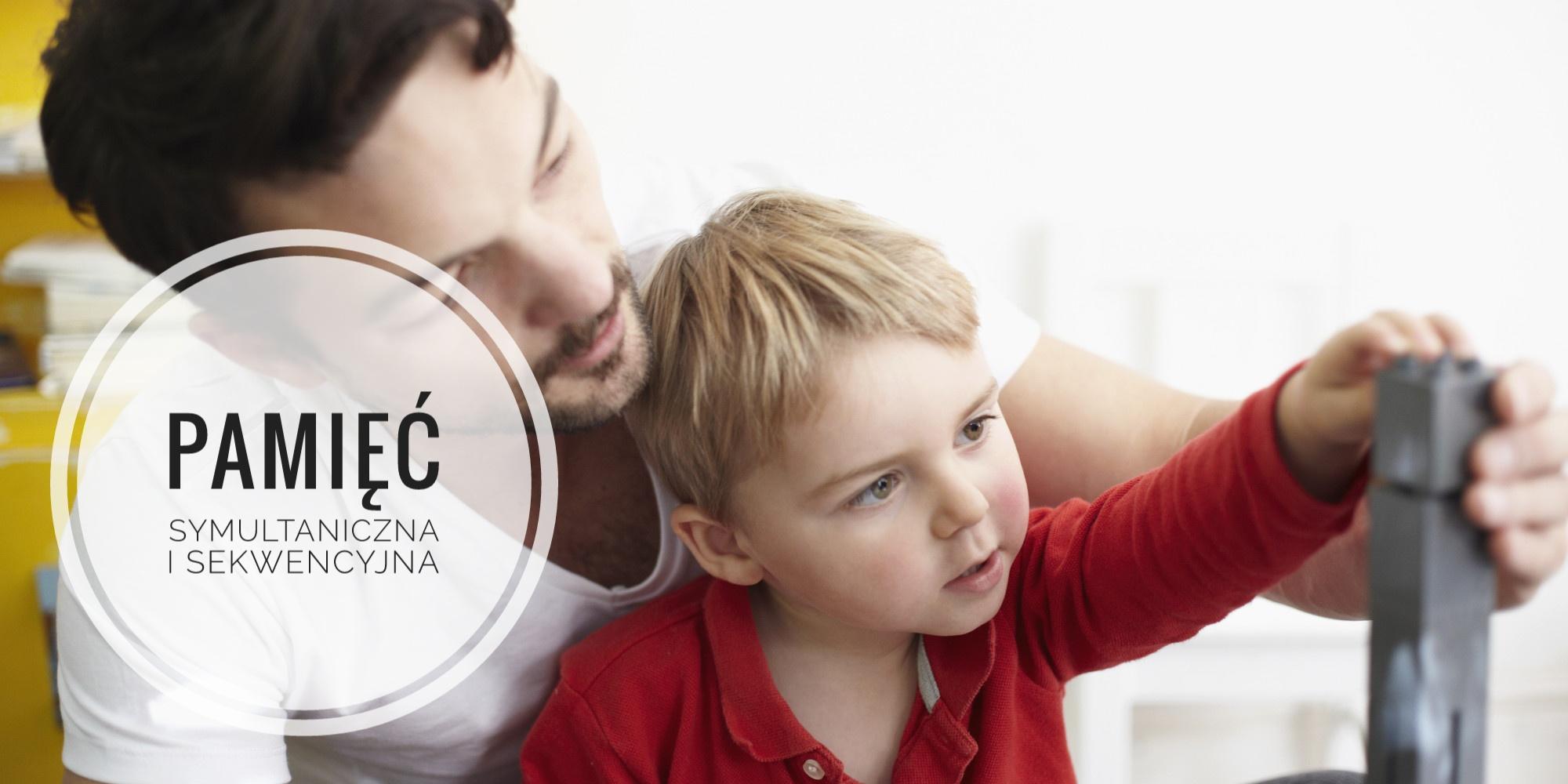 Pamięć symultaniczna i sekwencyjna w rozwoju dziecka